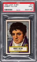 Non-Sport Cards:General, 1952 Topps Look 'N See Robert Fulton #73 PSA Mint 9 - Pop Five,None Higher. ...