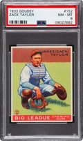 Baseball Cards:Singles (1930-1939), 1933 Goudey Zack Taylor #152 PSA NM-MT 8 - None Higher. ...
