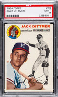 Baseball Cards:Singles (1950-1959), 1954 Topps Jack Dittmer #53 PSA Mint 9 - Pop Four, None Higher....