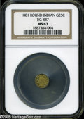 California Fractional Gold: , 1881 25C Indian Round 25 Cents, BG-887, R.3, MS63 NGC....