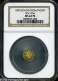 California Fractional Gold: , 1875 50C Indian Round 50 Cents, BG-1056, High R.4, MS62 ProoflikeNGC....