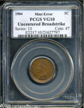 Errors: , 1904 1C Indian Cent--Uncentered Broadstrike--VG10 PCGS. From The Larry Rausch Collection of Errors....