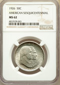1926 50C Sesquicentennial MS62 NGC. NGC Census: (627/3512). PCGS Population: (624/4364). CDN: $88 Whsle. Bid for problem...