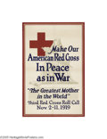 Vintage Posters:WWI, Make Our American Red Cross In Peace As In War (American National Red Cross, 1919)...