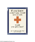 Vintage Posters:Miscellaneous, If You Knew a Day's Pay Would Save a Life Would You Give Less? (Commonwealth Press Worcester and Boston, 1918)...