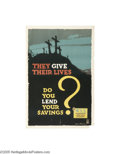 Vintage Posters:Miscellaneous, They Give Their Lives, Do You Lend Your Savings? (Sackett &Wilhelms Corp. NY, 1918)...