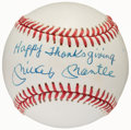 "Autographs:Baseballs, Mickey Mantle ""Happy Thanksgiving"" Single Signed Baseball, PSA/DNA NM-MT 8...."