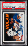 Baseball Cards:Singles (1970-Now), 1991 Upper Deck Baseball Heroes Nolan Ryan Autograph Card #18 PSA/DNA Authentic, Autograph 9. ...
