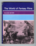 Books, The World of Fantasy Films by Richard Meyers (A. S. Barnes & Co., 1980) Condition: VG. Hardcover with dust jacket, 196 pages...