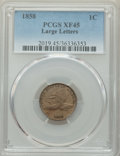 1858 1C Large Letters XF45 PCGS. PCGS Population: (147/1976). NGC Census: (0/166). CDN: $130 Whsle. Bid for NGC/PCGS XF4...