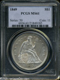 Seated Dollars: , 1849 S$1 MS61 PCGS....