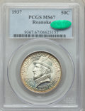 Commemorative Silver, 1937 50C Roanoke MS67 PCGS. CAC. PCGS Population: (390/29). NGC Census: (229/29). MS67. Mintage 29,030. ...
