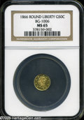California Fractional Gold: , 1866 50C Liberty Round 50 Cents, BG-1006, R.5, MS65 NGC....
