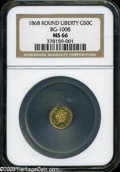 California Fractional Gold: , 1868 50C Liberty Round 50 Cents, BG-1008, R.5, MS66 NGC....