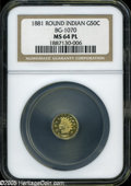 California Fractional Gold: , 1881 50C Indian Round 50 Cents, BG-1070, R.5, MS64 ProoflikeNGC....