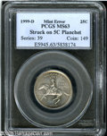 Errors: , 1999-D 25C Delaware Statehood Quarter--Struck on Five Cent Planchet--MS63 PCGS....