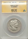 Barber Half Dollars, 1892-S 50C -- Cleaned -- ANACS. MS60 Details. NGC Census: (0/70). PCGS Population: (2/113). CDN: $950 Whsle. Bid for proble...