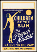 """Movie Posters:Exploitation, Children of the Sun (Public Welfare Pictures Corp., 1934) Rolled,Very Fine-. One Sheet (29"""" X 41.25""""). Exploitation...."""