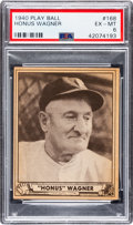 Baseball Cards:Singles (1940-1949), 1940 Play Ball Honus Wagner #168 PSA EX-MT 6....