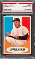 Baseball Cards:Singles (1960-1969), 1961 Topps Jimmie Dykes #222 PSA Gem Mint 10 - Pop Two!