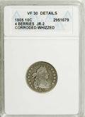 Early Dimes: , 1805 10C 4 Berries--Corroded, Whizzed--ANACS. VF30 Details. JR-2NGC Census: (20/192). PCGS Population (5/178). Mintage: 12...