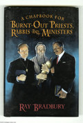 Memorabilia:Miscellaneous, A Chapbook for Burnt-Out Priests, Rabbis and Ministers by Ray Bradbury Signed First Edition (2001). A first edition copy, si...