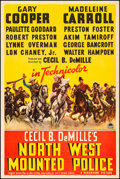 """Movie Posters:Adventure, North West Mounted Police (Paramount, 1940) Fine+ on Linen. One Sheet (27"""" X 41"""") Style B. Adventure...."""