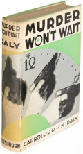 Books:Mystery & Detective Fiction, Carroll John Daly. Murder Won't Wait. New York: 1933. First edition....