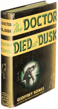 Books:Mystery & Detective Fiction, Geoffrey Homes. The Doctor Died at Dusk. New York: 1936.First edition, together with an advance copy.... (Total: 2 Items)