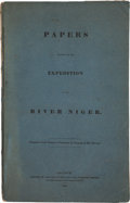 Books:Travels & Voyages, [Niger Expedition]. Papers Relative to the Expedition to the River Niger. London: 1843. First edition. [With:] C...