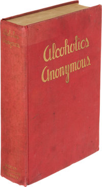 [Bill Wilson]. Alcoholics Anonymous. The Story of How Many Thousands of Men and Women Have R