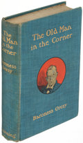 Books:Mystery & Detective Fiction, Baroness Orczy. The Old Man in the Corner. London: 1909.First edition, association copy, inscribed....