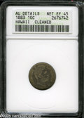Coins of Hawaii: , 1883 10C Hawaii Ten Cents XF45--Cleaned--ANACS, AU Details....