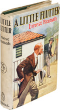Books:Mystery & Detective Fiction, Ernest Bramah. A Little Flutter. London: Cassell and Company, 1930. First edition....