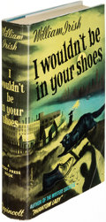 Books:Mystery & Detective Fiction, [Cornell Woolrich]. I Wouldn't Be in Your Shoes. By WilliamIrish (pseudonym). Philadelphia: 1943. First edition....