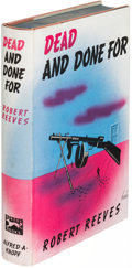Books:Mystery & Detective Fiction, Robert Reeves. Dead and Done For. New York: 1939. Firstedition....