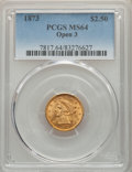 1873 $2 1/2 Open 3 MS64 PCGS. PCGS Population: (65/16). NGC Census: (64/16). CDN: $900 Whsle. Bid for problem-free NGC/P...