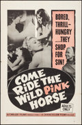 """Movie Posters:Sexploitation, Come Ride the Wild Pink Horse (Chancellor Films, Inc., 1967). Folded, Fine/Very Fine. One Sheet (27"""" X 41""""). Sexploitation...."""