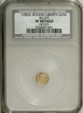 California Fractional Gold: , Undated 25C (1853) Liberty Round 25 Cents, BG-202, HighR.6,--Holed--NCS. XF Details. PCGS Population (0...