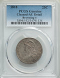 Bust Quarters, 1818 25C B-4, R.2 -- Cleaned -- PCGS Genuine. AU Details.