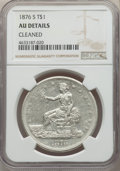 Trade Dollars: , 1876-S T$1 -- Cleaned -- NGC Details. AU. NGC Census: (26/773). PCGS Population: (53/937). AU50. Mintage 5,227,000. ...