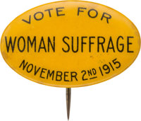 Woman's Suffrage: Very Rare Ballot Measure Slogan Button