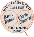 """Political:Pinback Buttons (1896-present), Harry S Truman and Winston Churchill: A Sought-After 2 1/4"""" Button from Churchill's Important Address at Westminster College...."""