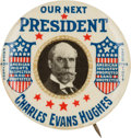 Political:Pinback Buttons (1896-present), Charles Evans Hughes: Simply the Premier Single Portrait Button Variety for this Tough Candidate.. ...