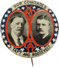 """Political:Pinback Buttons (1896-present), William Howard Taft & Theodore Roosevelt: A Striking and Prohibitively Rare 1 1/2"""" Jugate Design...."""