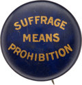 Political:Pinback Buttons (1896-present), Woman's Suffrage: Crossover Slogan Button.. ...