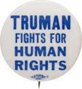 Political:Pinback Buttons (1896-present), Harry S Truman: Civil Rights-Related Slogan Pin....
