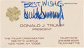 "Autographs:U.S. Presidents, Donald J. Trump: His Trump Organization Business Card, BoldlyInscribed ""Best Wishes"" and Signed...."