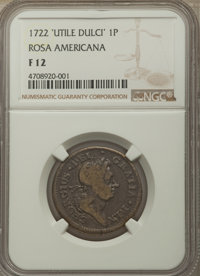 1722 PENNY Rosa Americana Penny, UTILE, Fine 12 NGC. NGC Census: (4/31). PCGS Population: (1/78). ...(PCGS# 113)