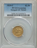1839/39-C $2 1/2 -- Gouged -- PCGS Genuine. AU Details. Breen-6150, Winter-2, Variety 22, R.4....(PCGS# 7699)